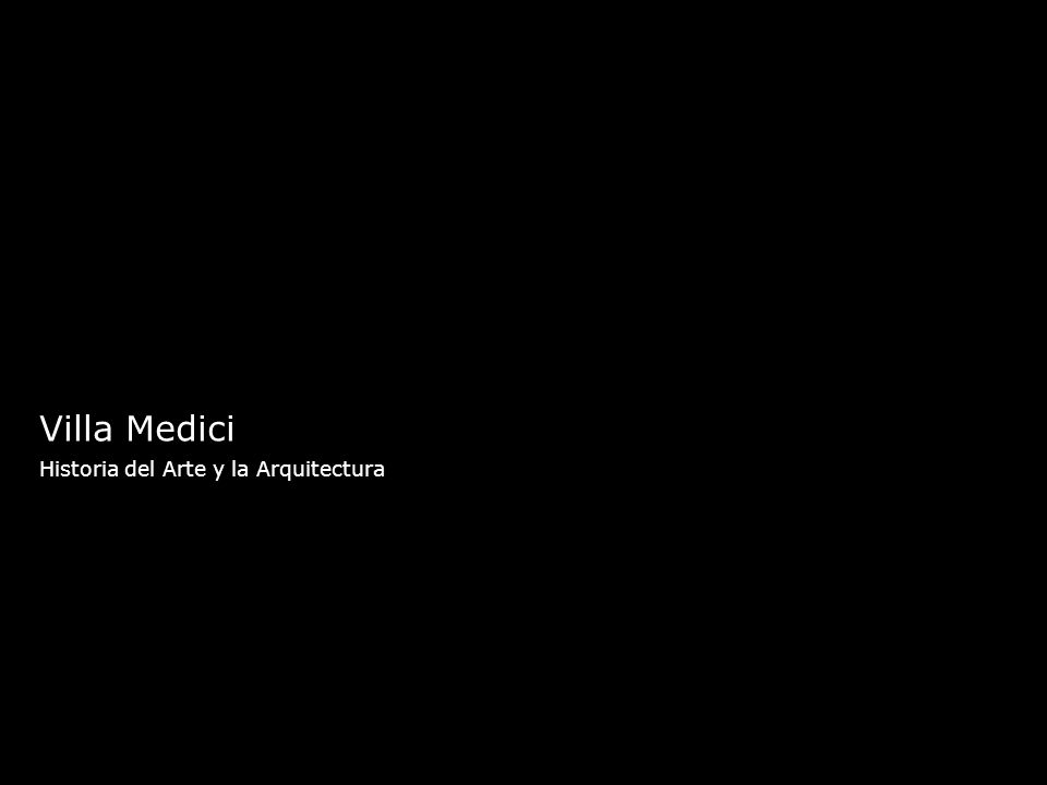 Villa Medici Historia del Arte y la Arquitectura