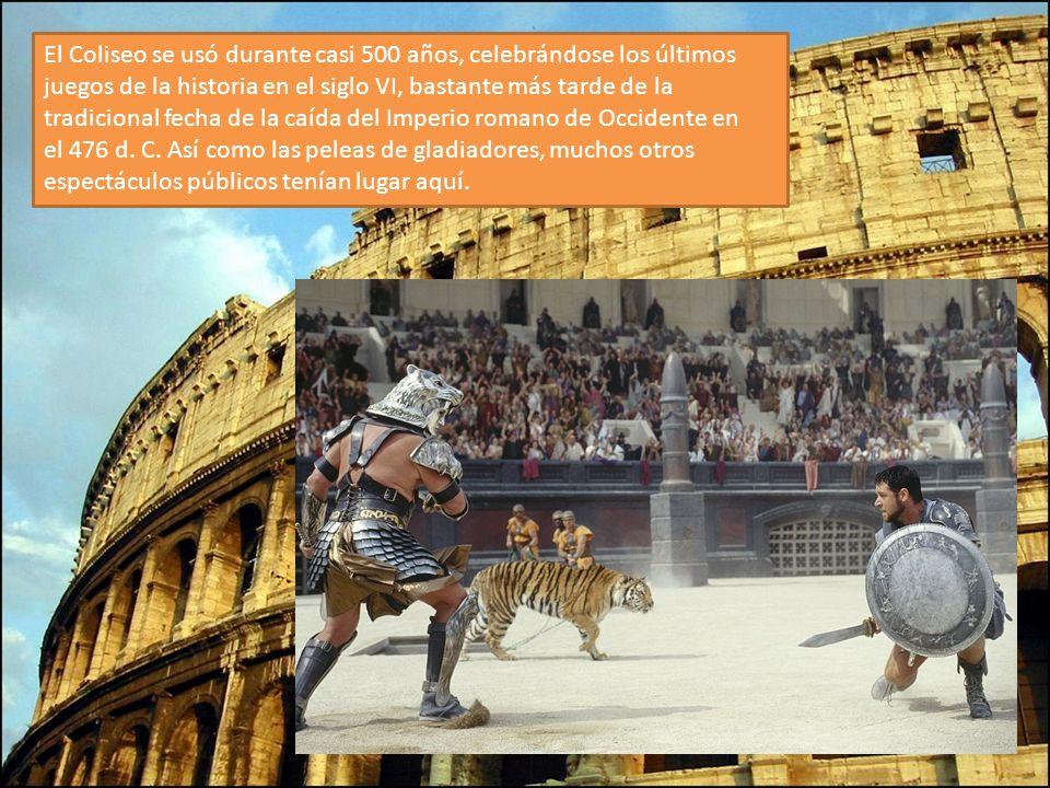El Coliseo se usó durante casi 500 años, celebrándose los últimos juegos de la historia en el siglo VI, bastante más tarde de la tradicional fecha de