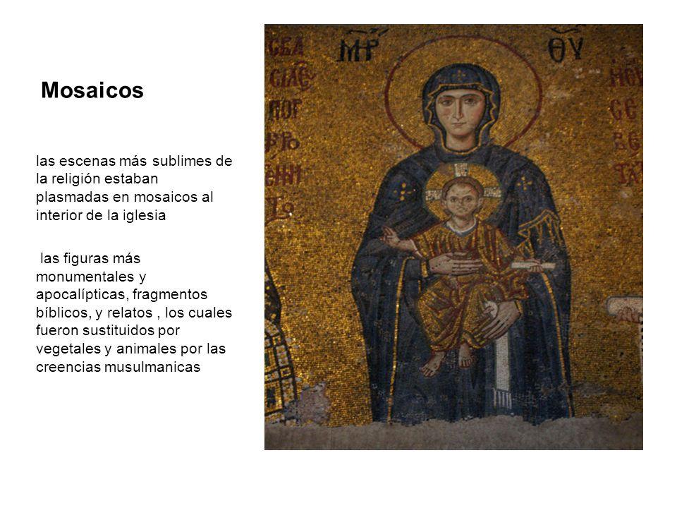 Mosaicos las escenas más sublimes de la religión estaban plasmadas en mosaicos al interior de la iglesia las figuras más monumentales y apocalípticas,