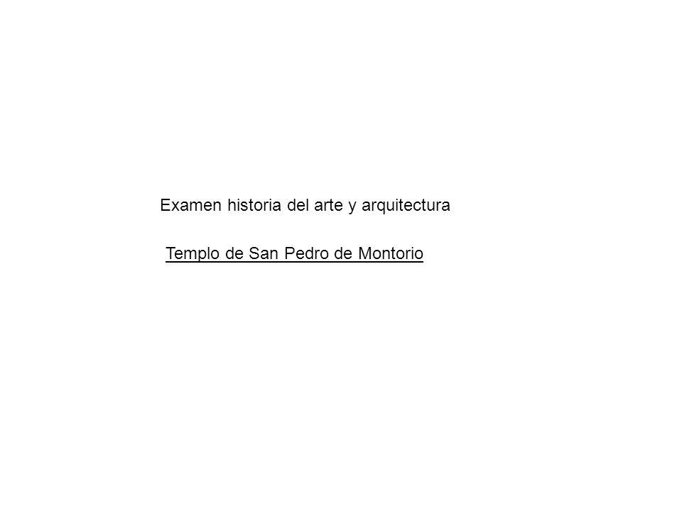 Examen historia del arte y arquitectura Templo de San Pedro de Montorio