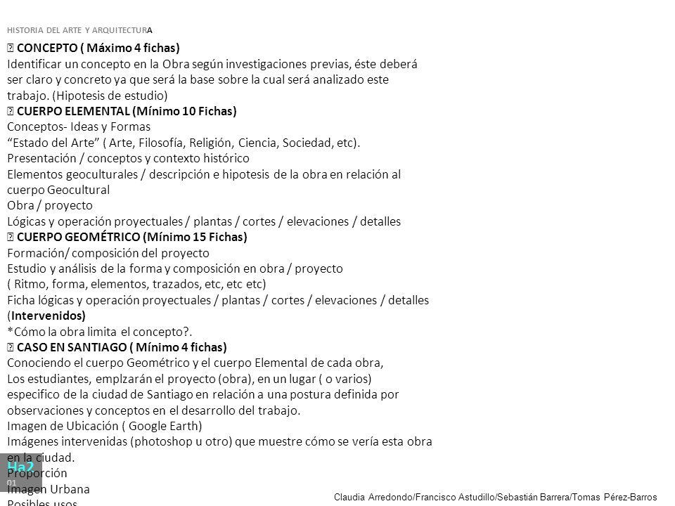 Claudia Arredondo/Francisco Astudillo/Sebastián Barrera/Tomas Pérez-Barros HISTORIA DEL ARTE Y ARQUITECTURA Ha2 01 CONCEPTO ( Máximo 4 fichas) Identif