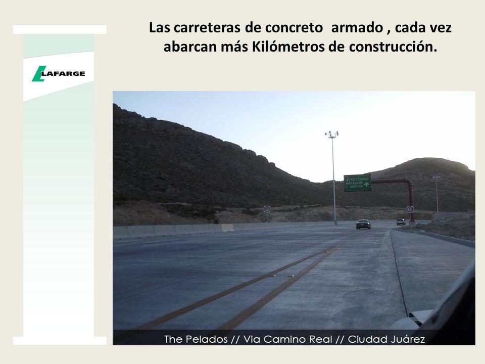 Las carreteras de concreto armado, cada vez abarcan más Kilómetros de construcción.