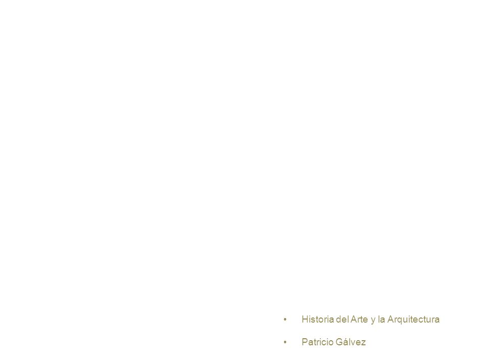 Historia del Arte y la Arquitectura Patricio Gálvez