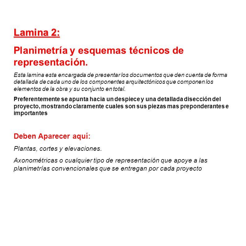 Lamina 2: Planimetría y esquemas técnicos de representación. Esta lamina esta encargada de presentar los documentos que den cuenta de forma detallada
