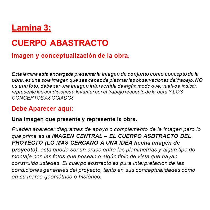Lamina 3: CUERPO ABASTRACTO Imagen y conceptualización de la obra. Esta lamina esta encargada presentar la imagen de conjunto como concepto de la obra