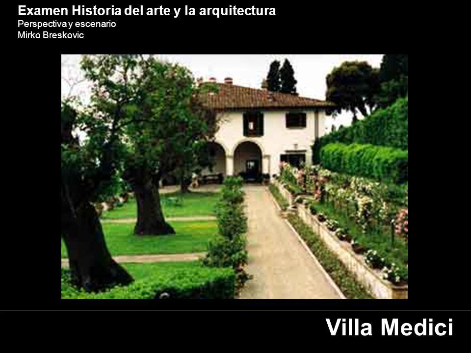 Examen Historia del arte y la arquitectura Perspectiva y escenario Mirko Breskovic Villa Medici
