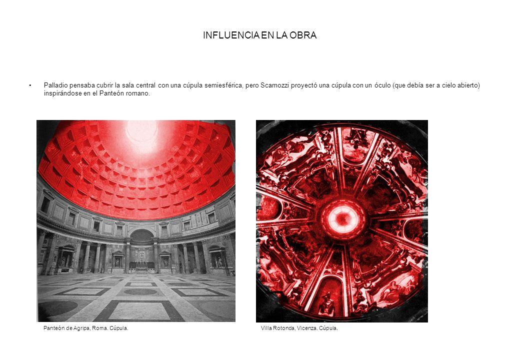 INFLUENCIA EN LA OBRA Palladio pensaba cubrir la sala central con una cúpula semiesférica, pero Scamozzi proyectó una cúpula con un óculo (que debía s