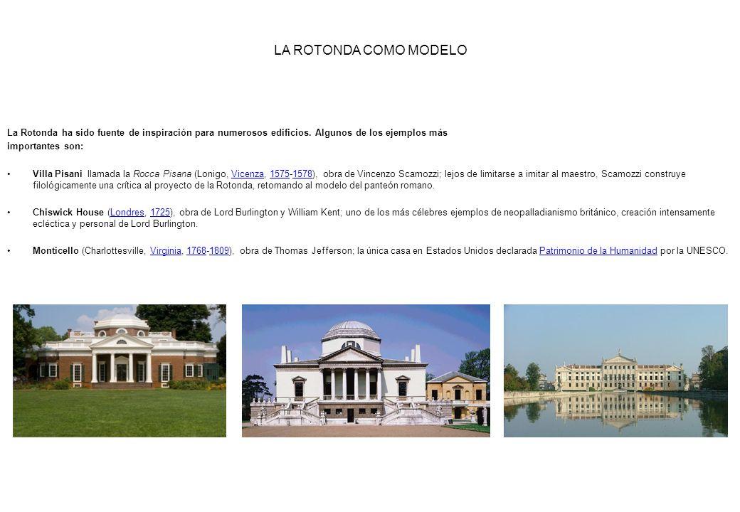 La Rotonda ha sido fuente de inspiración para numerosos edificios. Algunos de los ejemplos más importantes son: Villa Pisani llamada la Rocca Pisana (