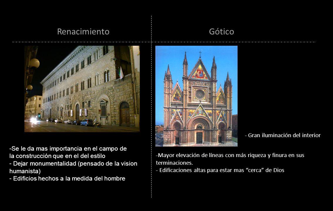 RenacimientoGótico - Gran iluminación del interior -Mayor elevación de líneas con más riqueza y finura en sus terminaciones. - Edificaciones altas par