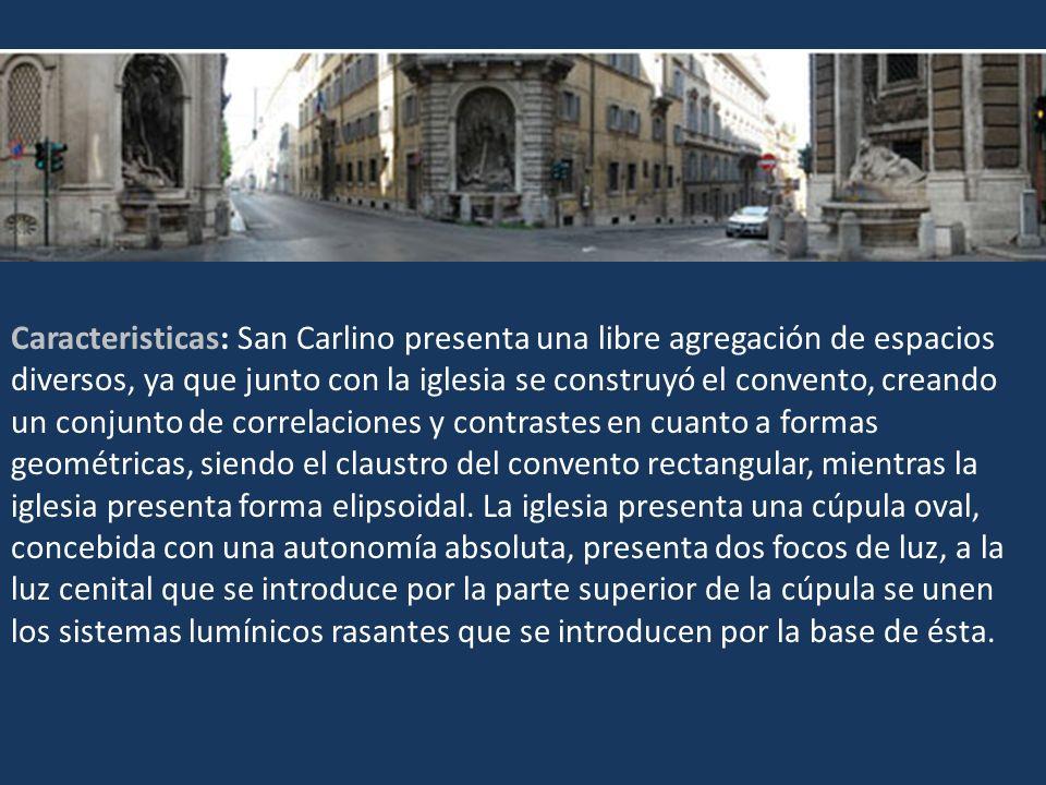 Caracteristicas: San Carlino presenta una libre agregación de espacios diversos, ya que junto con la iglesia se construyó el convento, creando un conj