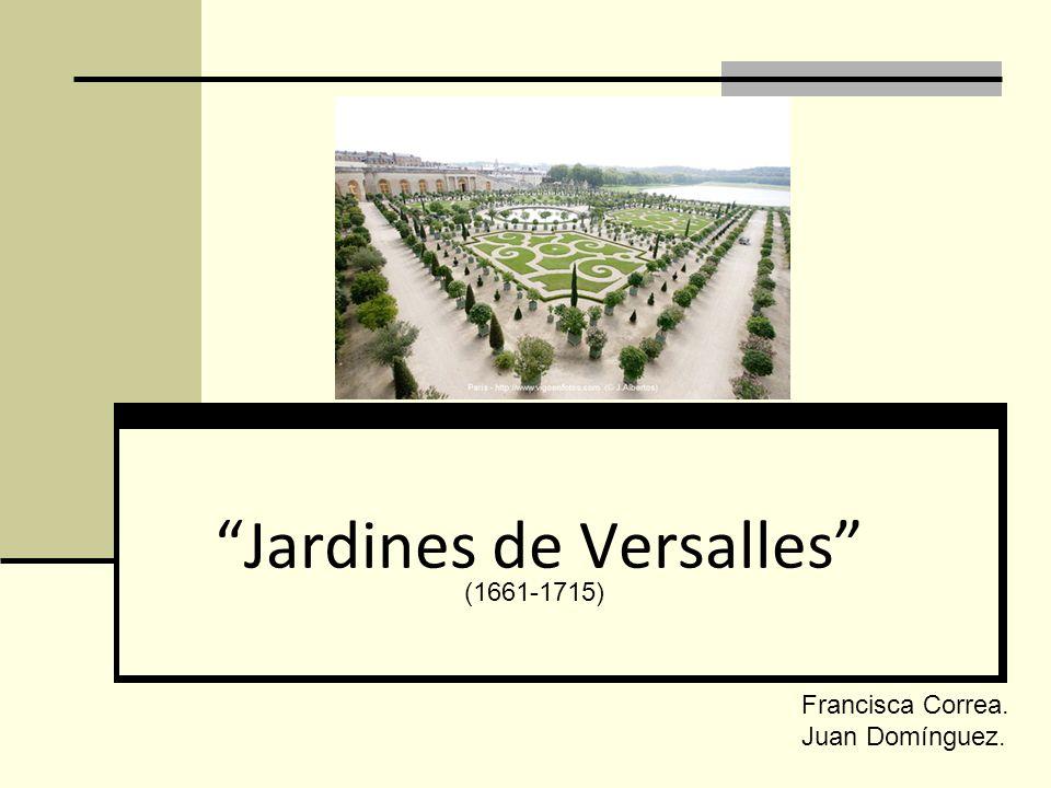 Jardines de Versalles (1661-1715) Francisca Correa. Juan Domínguez.