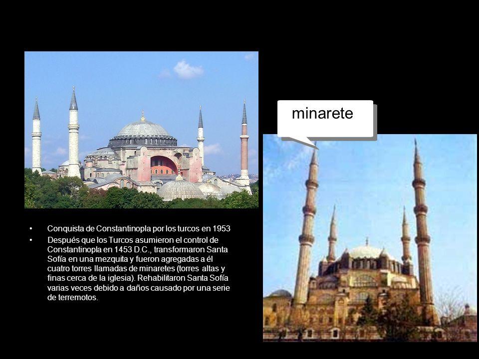 mezquita Conquista de Constantinopla por los turcos en 1953 Después que los Turcos asumieron el control de Constantinopla en 1453 D.C., transformaron