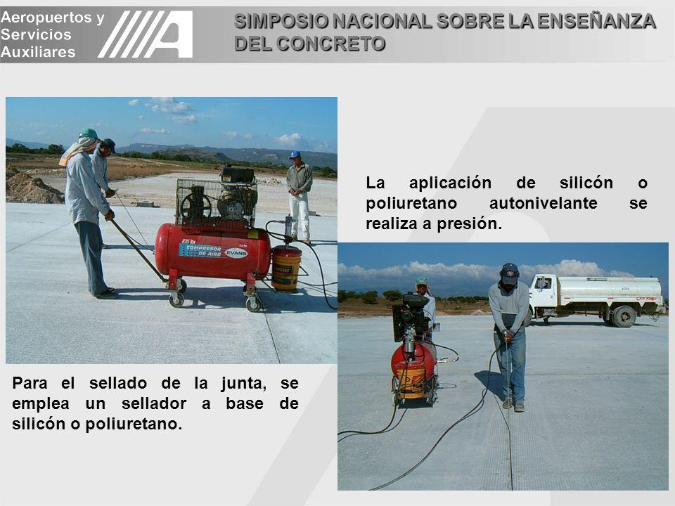 SIMPOSIO NACIONAL SOBRE LA ENSEÑANZA DEL CONCRETO Para el sellado de la junta, se emplea un sellador a base de silicón o poliuretano. La aplicación de
