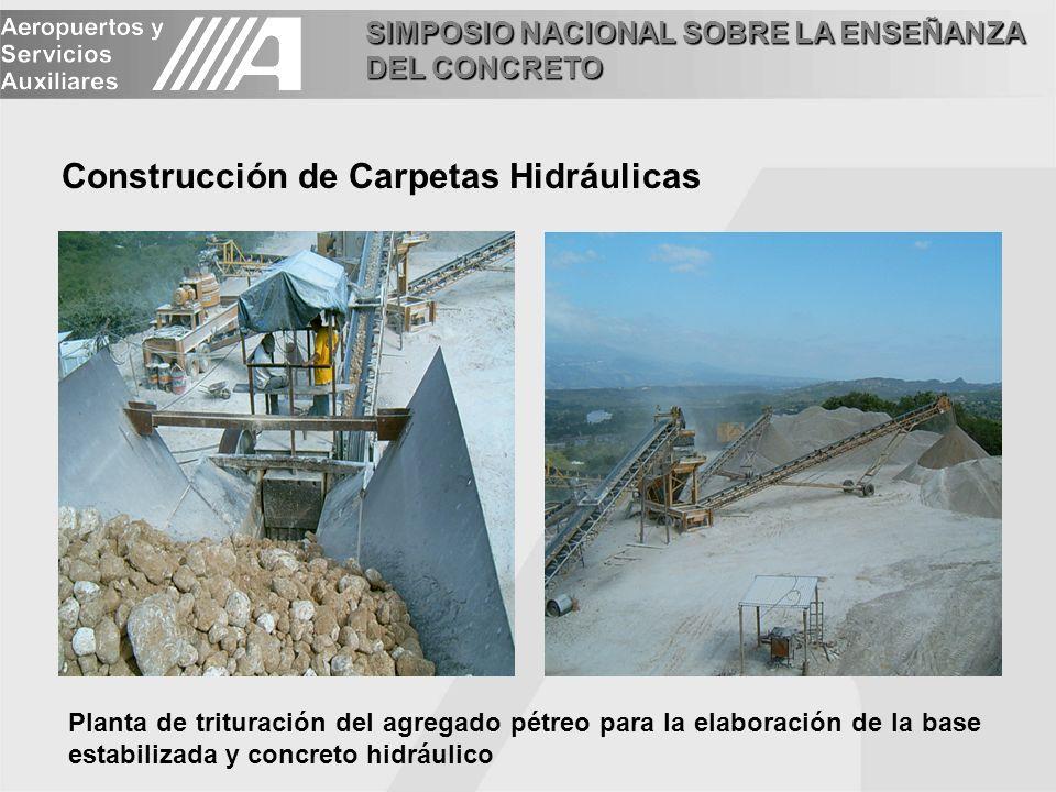 SIMPOSIO NACIONAL SOBRE LA ENSEÑANZA DEL CONCRETO Construcción de Carpetas Hidráulicas Planta de trituración del agregado pétreo para la elaboración d