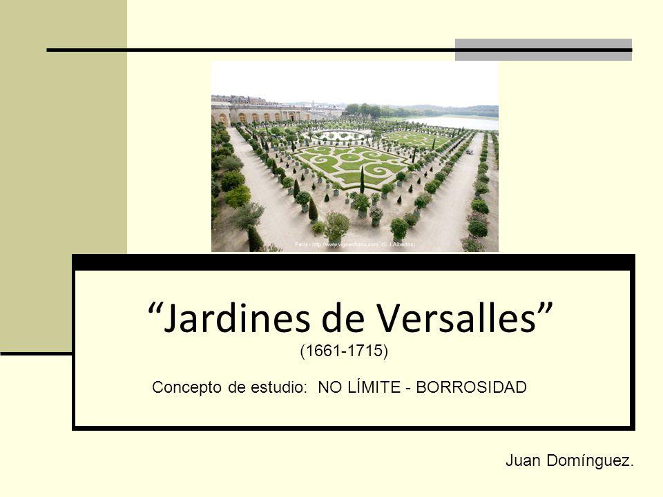 Jardines de Versalles (1661-1715) Juan Domínguez. Concepto de estudio: NO LÍMITE - BORROSIDAD