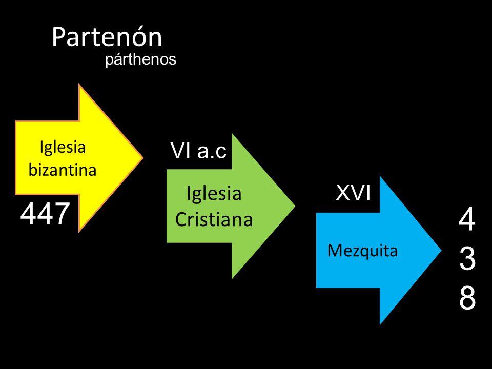 Partenón párthenos Iglesia bizantina Iglesia Cristiana Mezquita 447 438438 XV XVI VI a.c