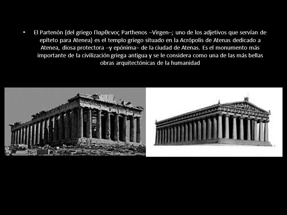 El Partenón (del griego Παρθενος Parthenos –Virgen–; uno de los adjetivos que servían de epíteto para Atenea) es el templo griego situado en la Acrópo