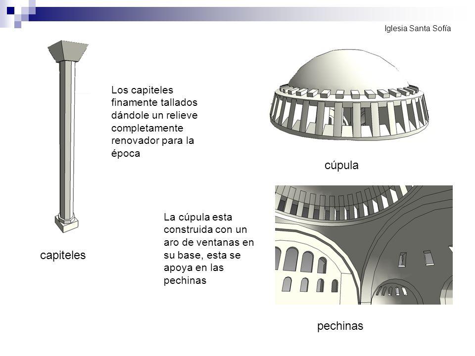 Los capiteles finamente tallados dándole un relieve completamente renovador para la época La cúpula esta construida con un aro de ventanas en su base,