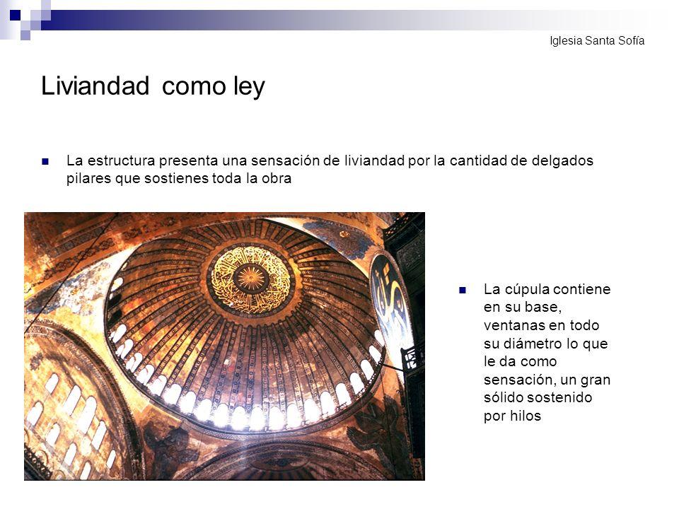 Liviandad como ley La estructura presenta una sensación de liviandad por la cantidad de delgados pilares que sostienes toda la obra La cúpula contiene