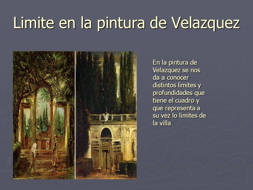 Limite en la pintura de Velazquez En la pintura de Velazquez se nos da a conocer distintos limites y profundidades que tiene el cuadro y que represent