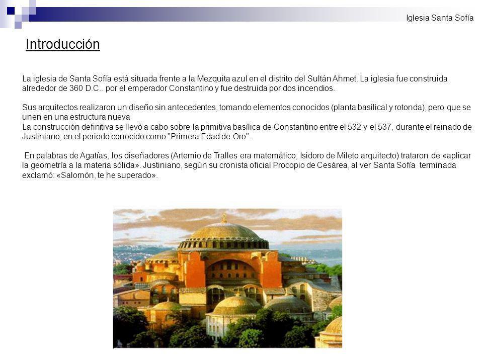 Introducción Iglesia Santa Sofía La iglesia de Santa Sofía está situada frente a la Mezquita azul en el distrito del Sultán Ahmet. La iglesia fue cons