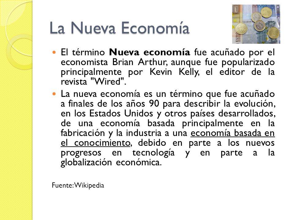 La Nueva Economía La Nueva Economía tiene tres rasgos fundamentales, profundamente interrelacionados.