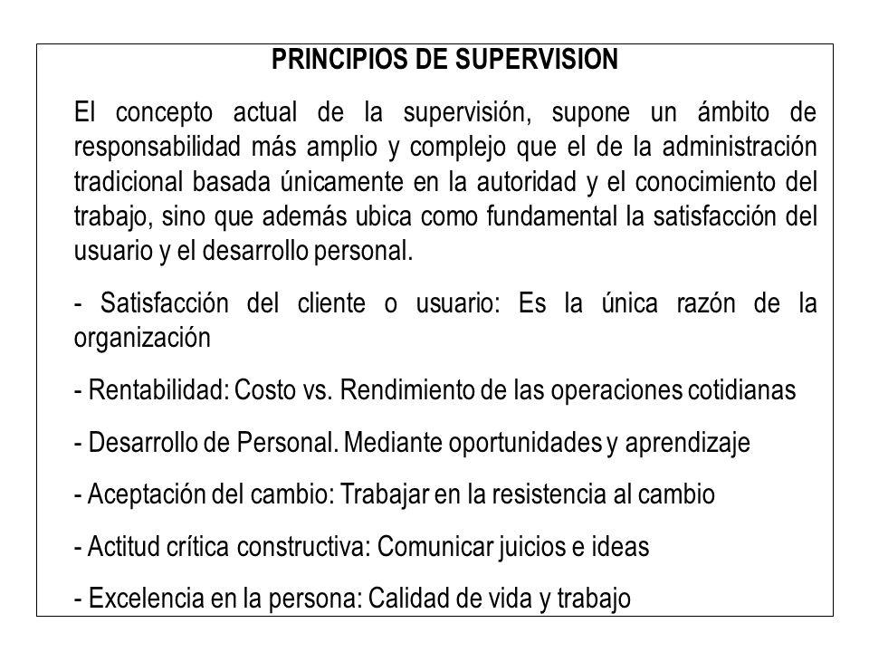 PRINCIPIOS DE SUPERVISION El concepto actual de la supervisión, supone un ámbito de responsabilidad más amplio y complejo que el de la administración