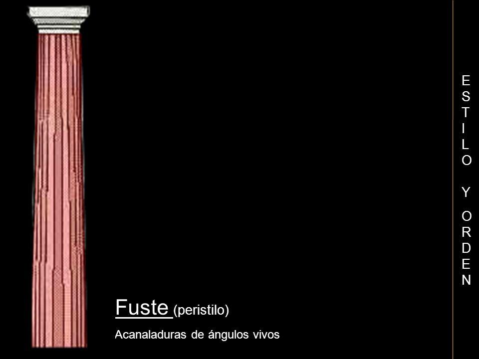 Fuste (peristilo) Acanaladuras de ángulos vivos ESTILO YORDENESTILO YORDEN