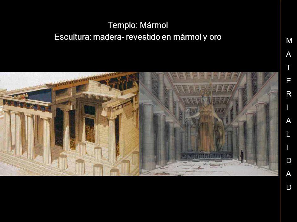 Templo: Mármol Escultura: madera- revestido en mármol y oro MATERIALIDADMATERIALIDAD