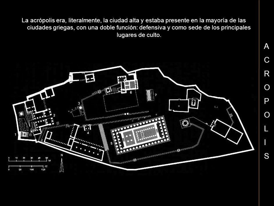 La acrópolis era, literalmente, la ciudad alta y estaba presente en la mayoría de las ciudades griegas, con una doble función: defensiva y como sede d