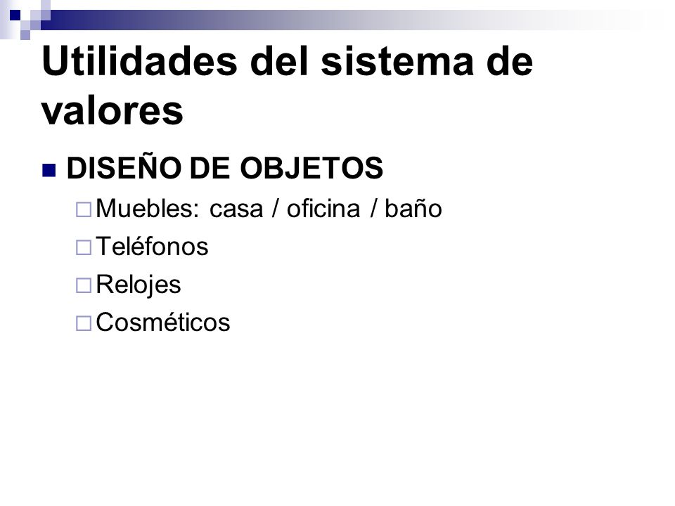 Utilidades del sistema de valores DISEÑO DE OBJETOS Muebles: casa / oficina / baño Teléfonos Relojes Cosméticos