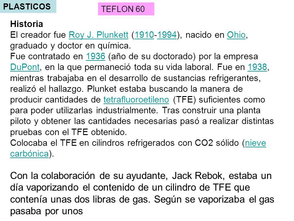 PLASTICOS TEFLON 60 Historia El creador fue Roy J.