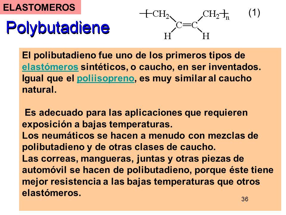 52 El polibutadieno fue uno de los primeros tipos de elastómeros sintéticos, o caucho, en ser inventados. elastómeros Igual que el poliisopreno, es mu