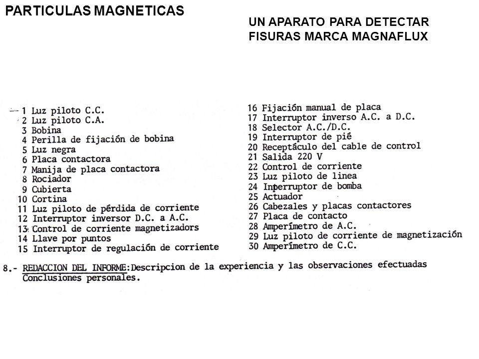 PARTICULAS MAGNETICAS UN APARATO PARA DETECTAR FISURAS MARCA MAGNAFLUX