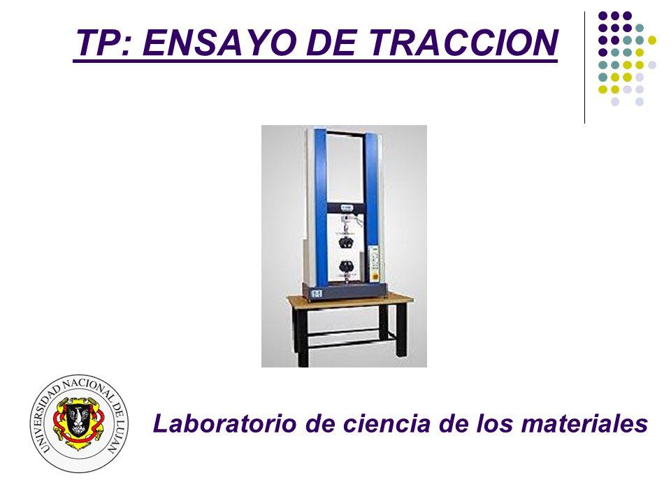 TP: ENSAYO DE TRACCION Definición El ensayo consiste en someter a una probeta a un esfuerzo axial que va aumentando de manera progresiva (pudiendo ser hasta la rotura de la probeta), y a su vez, se registran los valores de fuerza y deformación para graficar los resultados y obtener propiedades mecánicas del material ensayado
