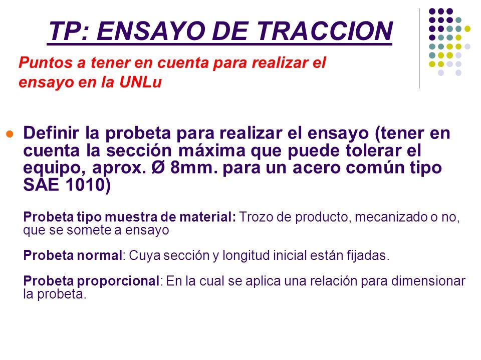 Definir la probeta para realizar el ensayo (tener en cuenta la sección máxima que puede tolerar el equipo, aprox. Ø 8mm. para un acero común tipo SAE