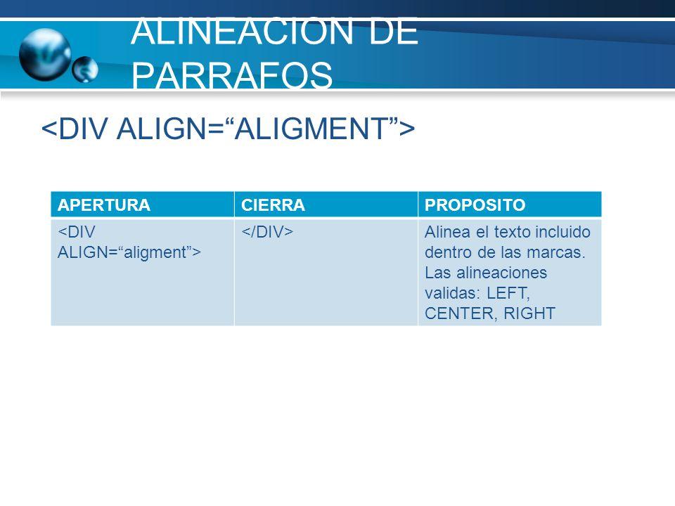 ALINEACION DE PARRAFOS APERTURACIERRAPROPOSITO Alinea el texto incluido dentro de las marcas. Las alineaciones validas: LEFT, CENTER, RIGHT