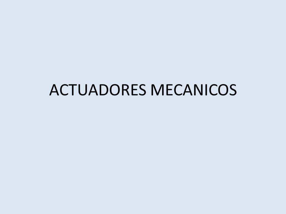 ACTUADORES MECANICOS