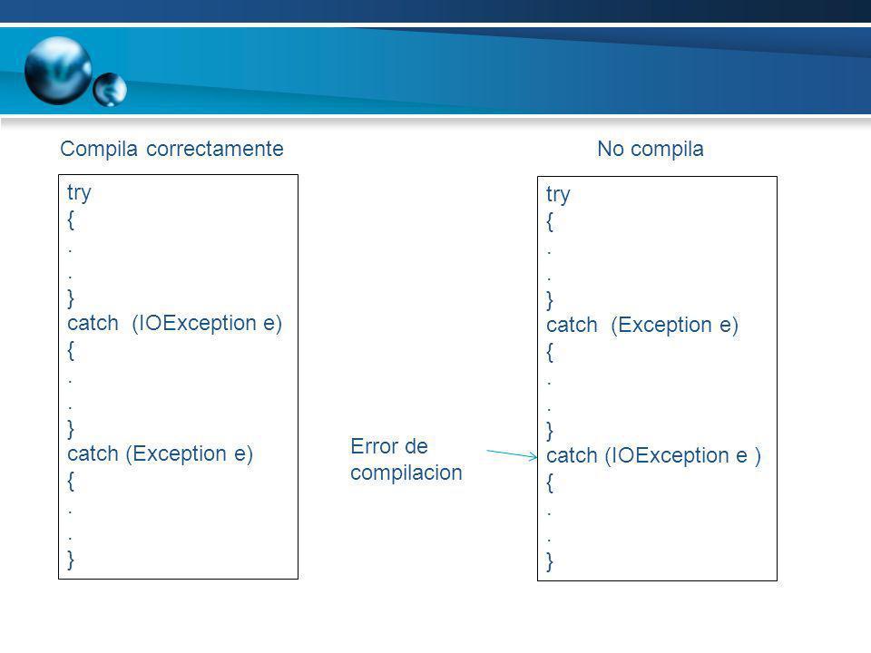 try {. } catch (IOException e) {. } catch (Exception e) {. } try {. } catch (Exception e) {. } catch (IOException e ) {. } Compila correctamenteNo com