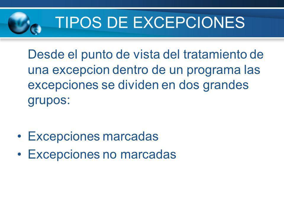 EXCEPCIONES MARCADAS Son aquellas cuya captura es obligatoria.