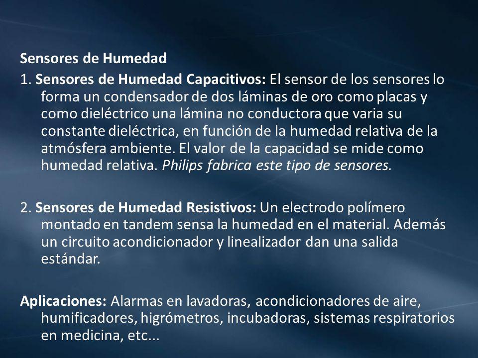 Sensores de Humedad 1. Sensores de Humedad Capacitivos: El sensor de los sensores lo forma un condensador de dos láminas de oro como placas y como die
