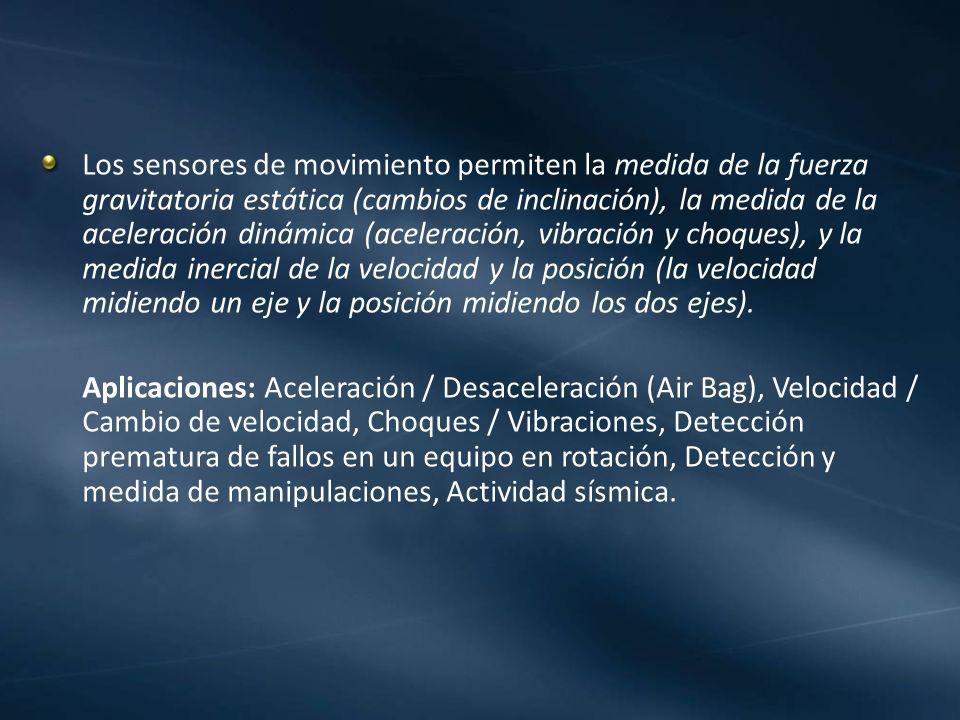 Los sensores de movimiento permiten la medida de la fuerza gravitatoria estática (cambios de inclinación), la medida de la aceleración dinámica (acele