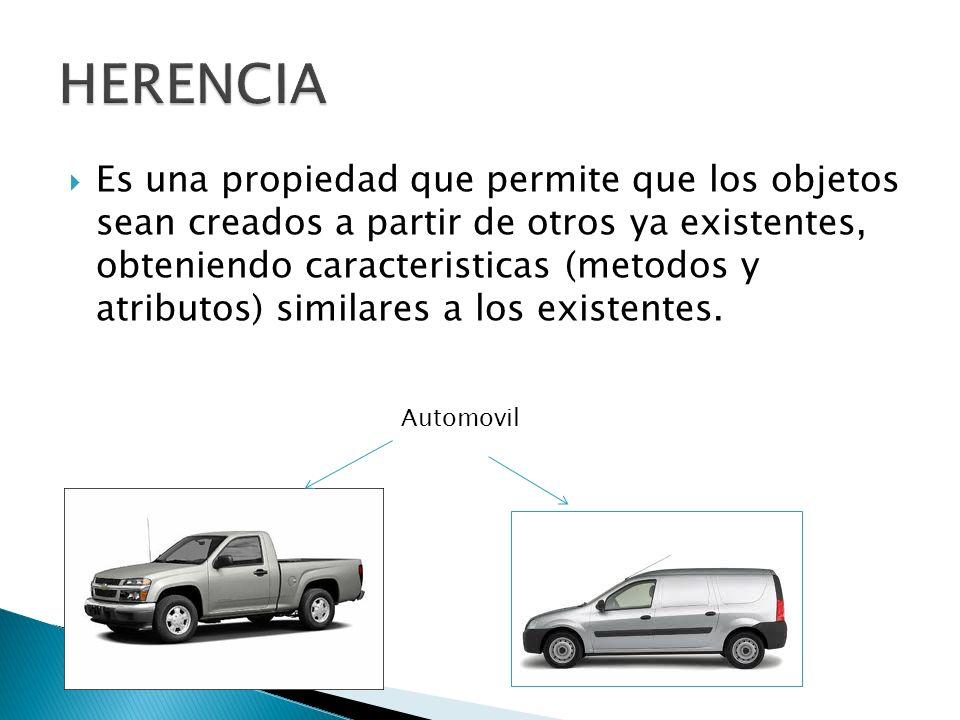 Es una propiedad que permite que los objetos sean creados a partir de otros ya existentes, obteniendo caracteristicas (metodos y atributos) similares