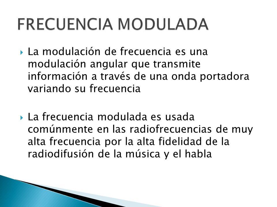 La modulación de frecuencia es una modulación angular que transmite información a través de una onda portadora variando su frecuencia La frecuencia mo