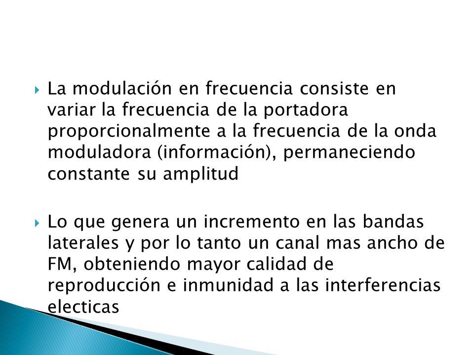 La modulación en frecuencia consiste en variar la frecuencia de la portadora proporcionalmente a la frecuencia de la onda moduladora (información), pe