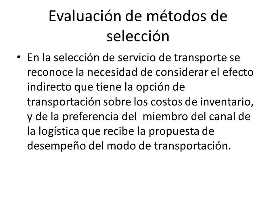 Evaluación de métodos de selección En la selección de servicio de transporte se reconoce la necesidad de considerar el efecto indirecto que tiene la o