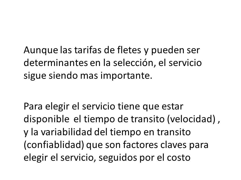 Aunque las tarifas de fletes y pueden ser determinantes en la selección, el servicio sigue siendo mas importante. Para elegir el servicio tiene que es