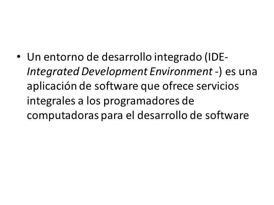 Un entorno de desarrollo integrado (IDE- Integrated Development Environment -) es una aplicación de software que ofrece servicios integrales a los pro