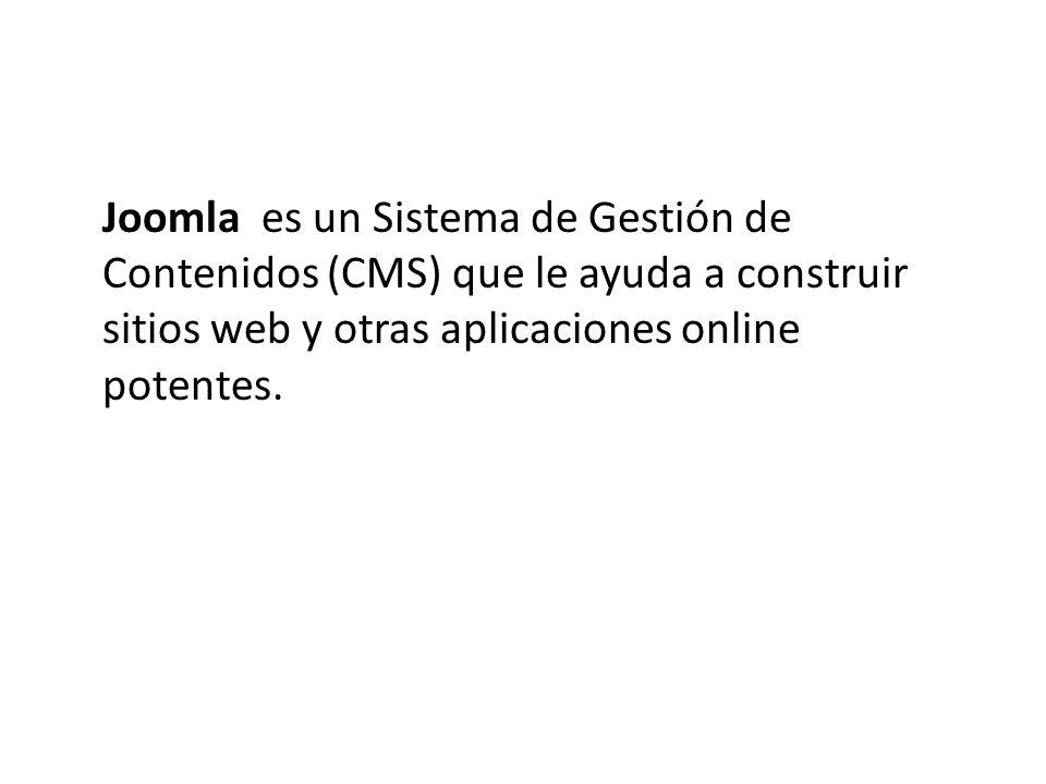 Joomla es un Sistema de Gestión de Contenidos (CMS) que le ayuda a construir sitios web y otras aplicaciones online potentes.