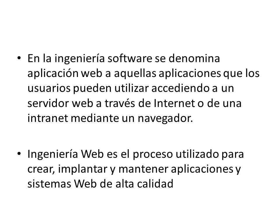 En la ingeniería software se denomina aplicación web a aquellas aplicaciones que los usuarios pueden utilizar accediendo a un servidor web a través de